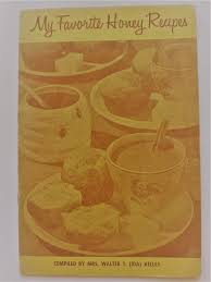 My Favorite Honey Recipes: Ida Kelley: Amazon.com: Books