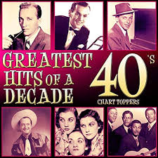 Greatest Hits Of A Decade 40 S Chart Toppers By Various