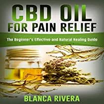 CBD Oil for Pain Relief by Blanca Rivera | Audiobook | Audible.com