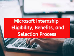 Microsoft Internship Apply Microsoft Internship Eligibility Benefits And Selection
