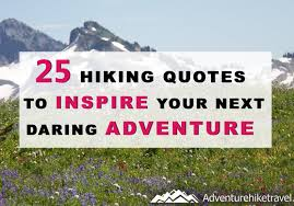 Hiking Quotes Interesting 48 Hiking Quotes To Inspire Your Next Daring Adventure Adventure
