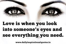 Short Quotes On Beautiful Eyes Best Of Love Is When You Look Into Someone's Eyes And See Everything You