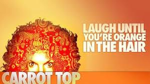 Laugh Til It Hurts Carrot Top Live Show