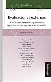 Amazon.com: Evaluaciones externas: Mecanismos para la configuración de  representaciones y prácticas en educación (Spanish Edition) eBook: Monarca, Héctor  , Ball, Stephen : Kindle Store