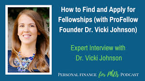 How to Find and Apply for Fellowships (with ProFellow Founder Dr. Vicki  Johnson) - Personal Finance for PhDs