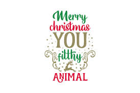 Export a single animated svg file. Merry Christmas You Filthy Animal Svg Cut File By Creative Fabrica Crafts Creative Fabrica
