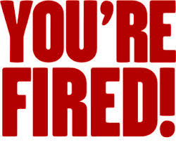 Image result for you are fired!