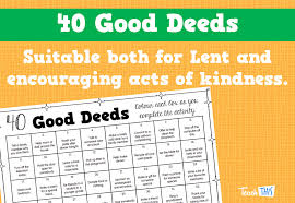 Good Deed Chart 40 Good Deeds Teacher Resources And Classroom Games