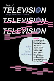 logics of television essays in cultural criticism by patricia  2508931