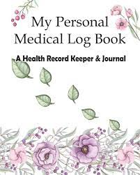 My Personal Medical Log Book / A Health Record Keeper & Journal: Track  Family Medical History, Daily Medications, Medical Appointments, Testing &  ... and More (Personal Medical Log Book Series): Journals, RealMe: