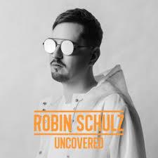 <b>Robin Schulz</b> - <b>Uncovered</b>