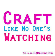 Crafting Quotes Adorable 48 Of My Favorite Craft Quotes I Like Big Buttons