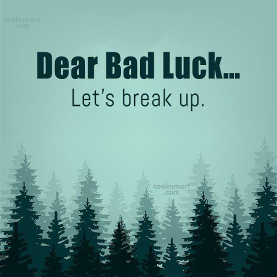 dear bad luck quotes