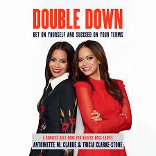 Double Down by Antoinette M. Clarke & Tricia Clarke-Stone | Penguin Random  House Audio