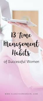 13 Time Management Habits Of Successful Women Classy