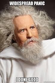 Widespread Panic I done good - Tweet of God | Make a Meme via Relatably.com