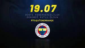 19.07 DÜNYA FENERBAHÇELİLER GÜNÜMÜZ KUTLU OLSUN - Fenerbahçe Spor Kulübü