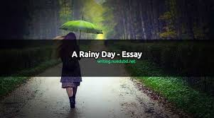 rainy day essay a rainy day essay
