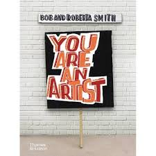 You Are An Artist - By Bob And Roberta Smith (Hardcover) : Target