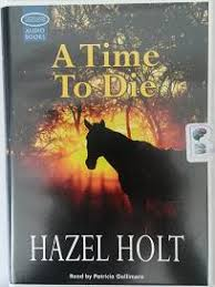 A Time to Die written by Hazel Holt performed by Patricia Gallimore on  Cassette (Unabridged) - Brainfood Audiobooks UK