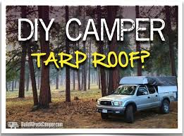 would you consider a tarp for a diy truck camper roof