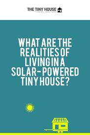 solar powered tiny house. The Realities Of Living In A Solar-Powered Tiny House Solar Powered