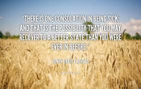 Inspirational Quotes For Sick Loved Ones henrydavidthoreauoneconsolationinspirationalquotesforsick 7