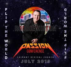 Passion Conference 2019 – Robbie Hilton - Calvary Revival Church