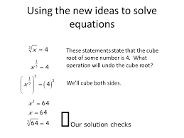 using the new ideas to solve equations these statements state that the cube root of some
