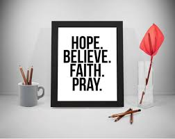 Quotes About Faith Simple Hope Believe Faith Pray Believe Quote Faith Quote Pray Etsy