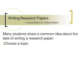 writing research papers a presentation by william badke ppt writing research papers a presentation by william badke