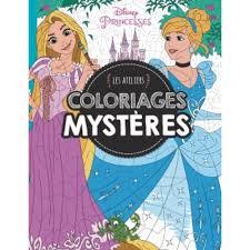 Disney Princesses Les Ateliers Coloriages Myst Res Livre Jeux