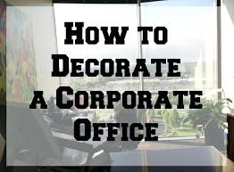 Decorating office space at work Glam How To Decorate An Office At Work How To Decorate Corporate Office Decorating Office Space At Work For Christmas Pinterest How To Decorate An Office At Work How To Decorate Corporate Office