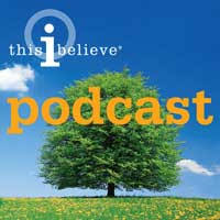 podcasts  this i believe this i believe podcast