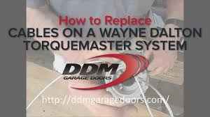 ddm garage doorsHow to Replace Cables on a Wayne Dalton Torquemaster System  YouTube