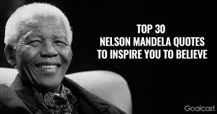Nelson Mandela Quotes Unique Top 48 Nelson Mandela Quotes To Inspire You To Believe Goalcast