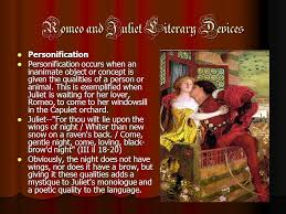 biographical and historical information romeo and juliet ppt  26 romeo and juliet literary devices personification personification