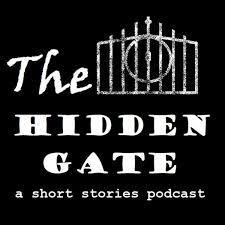 The Hidden Gate: A Short Stories Podcast