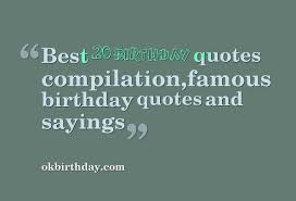 Famous Birthday Quotes Fascinating Best 48 Birthday Quotes Compilationfamous Birthday Quotes And