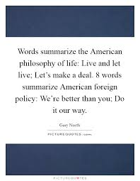 Words Summarize The American Philosophy Of Life Live And Let Gorgeous Philosophy Words About Life