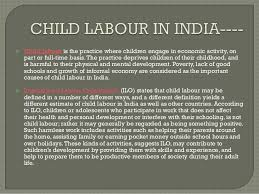 essay about child labour in indiaessay child labour in   problems of child labour in india