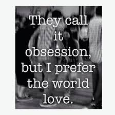 Love Obsession Quotes Unique 48 Best Obsession Quotes And Sayings