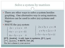 solve a system by matrices there are other ways to solve a system besides graphing