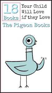 children s books 18 books your child will love if they love the pigeon books by