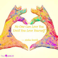 No One Can Love You Until... | Quotes & Writings by Aisha Smith | YourQuote