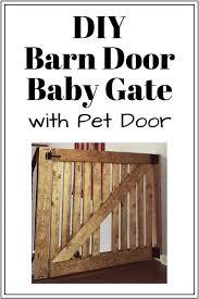 diy barn door baby gate with pet door