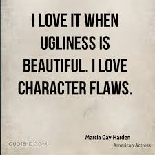Quotes About Beauty And Ugliness Best of Marcia Gay Harden Quotes QuoteHD