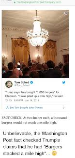 the washington post wp company llc tom schad tom schad trump says they bought 1000 burgers for clemson it was piled up a mile high he said 13 649 pm jan