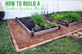 how to build a timber garden border vegetable garden tips
