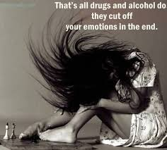 Quotes About Drugs That's All Drugs And Alcohol Do They Cut Off Emotion Quote 89